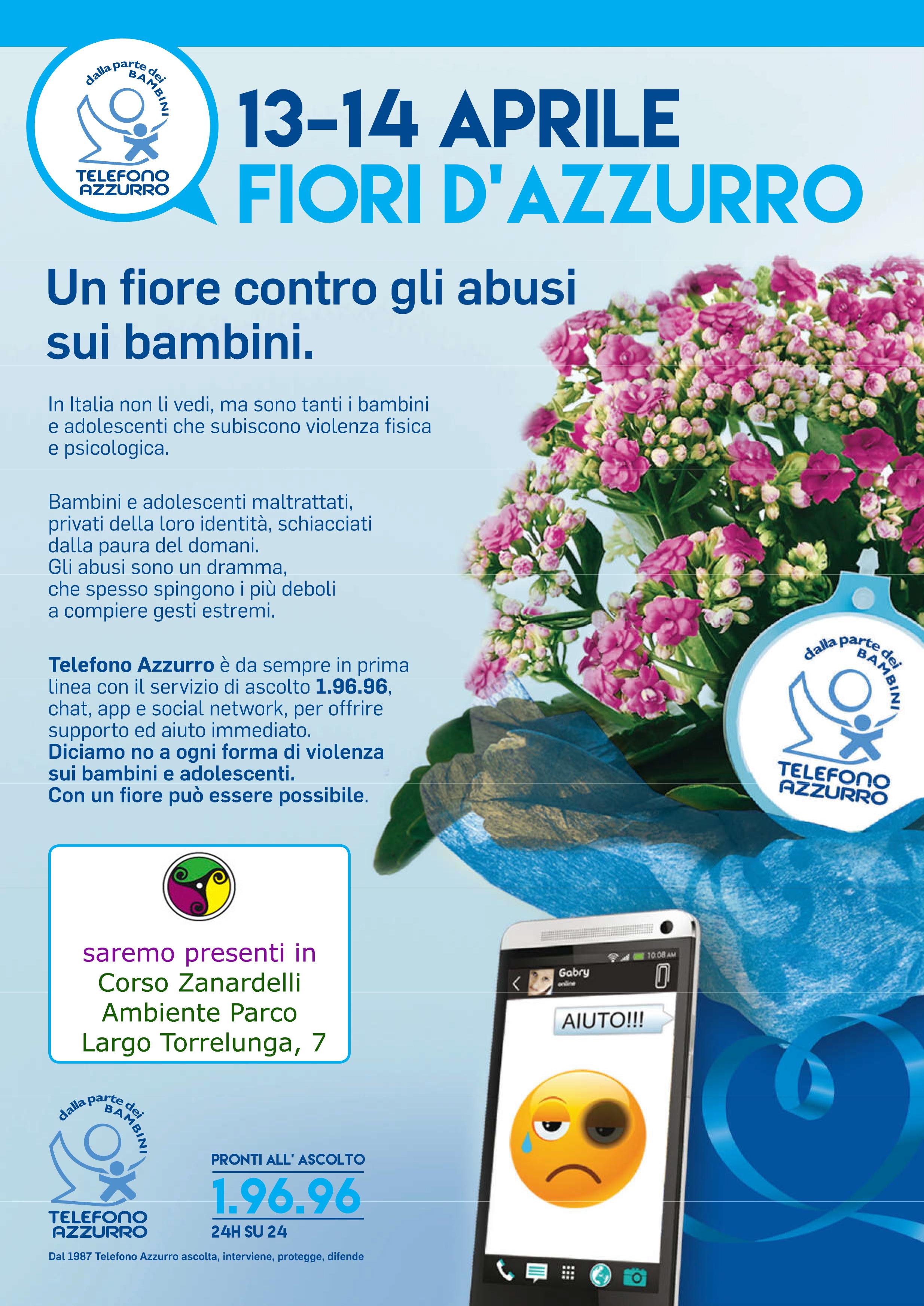 FIORI D'AZZURRO IN COLLABORAZIONE CON TELEFONO AZZURRO 13-14 APRILE